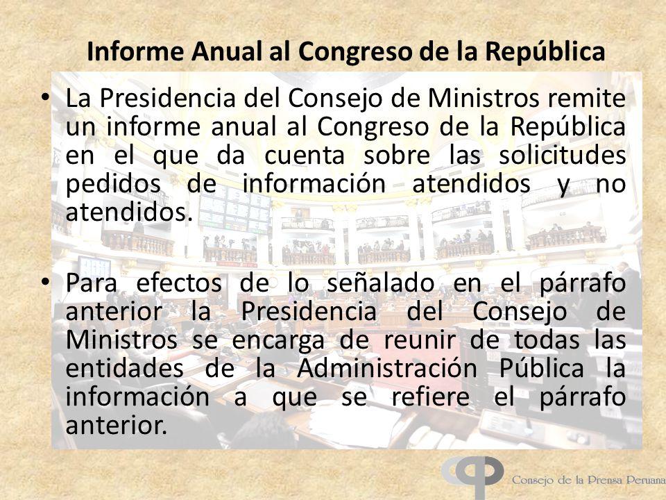 Informe Anual al Congreso de la República La Presidencia del Consejo de Ministros remite un informe anual al Congreso de la República en el que da cue