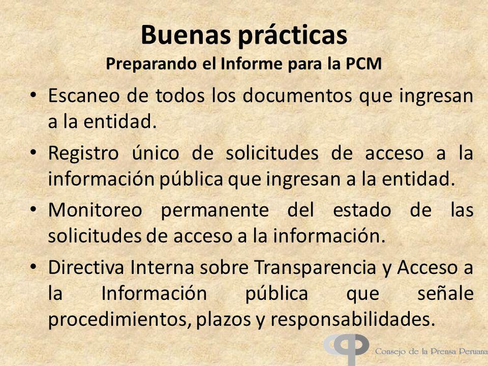 Buenas prácticas Preparando el Informe para la PCM Escaneo de todos los documentos que ingresan a la entidad. Registro único de solicitudes de acceso