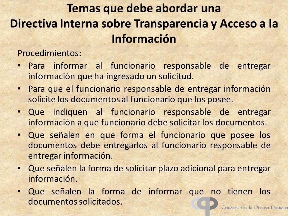 Temas que debe abordar una Directiva Interna sobre Transparencia y Acceso a la Información Procedimientos: Para informar al funcionario responsable de entregar información que ha ingresado un solicitud.