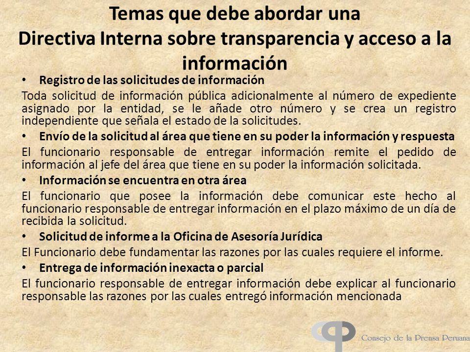 Temas que debe abordar una Directiva Interna sobre transparencia y acceso a la información Registro de las solicitudes de información Toda solicitud d
