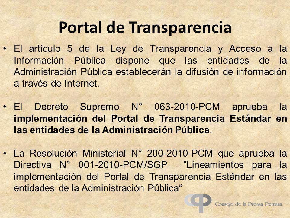 Portal de Transparencia El artículo 5 de la Ley de Transparencia y Acceso a la Información Pública dispone que las entidades de la Administración Pública establecerán la difusión de información a través de Internet.