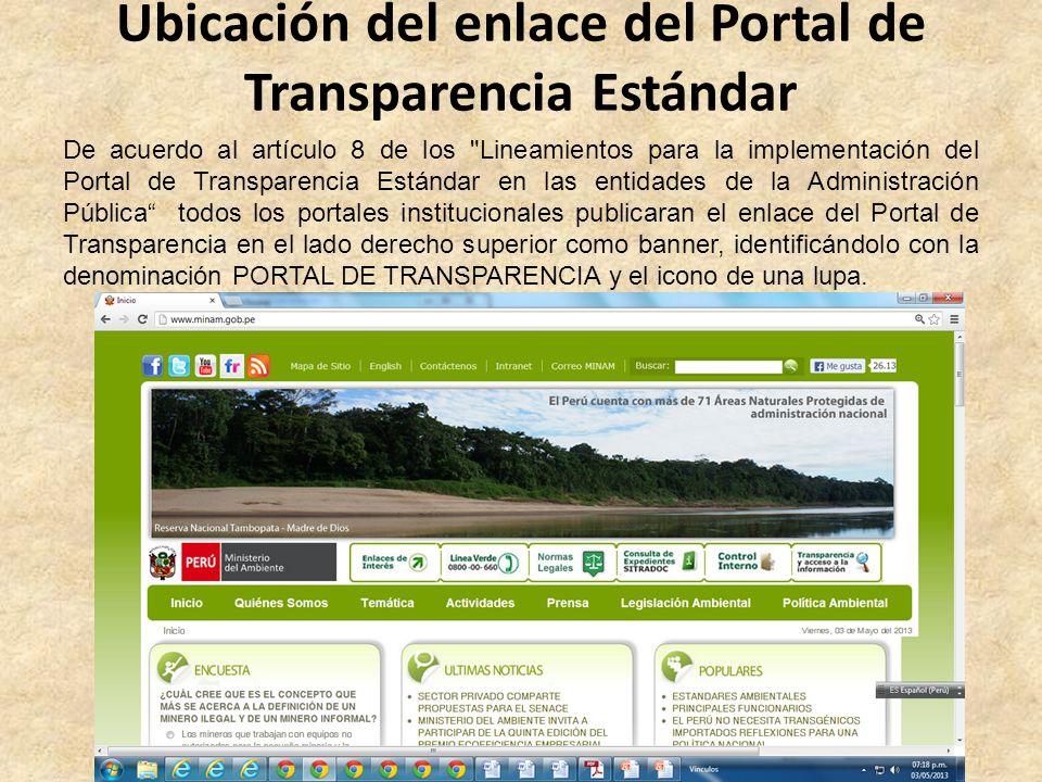 Ubicación del enlace del Portal de Transparencia Estándar De acuerdo al artículo 8 de los