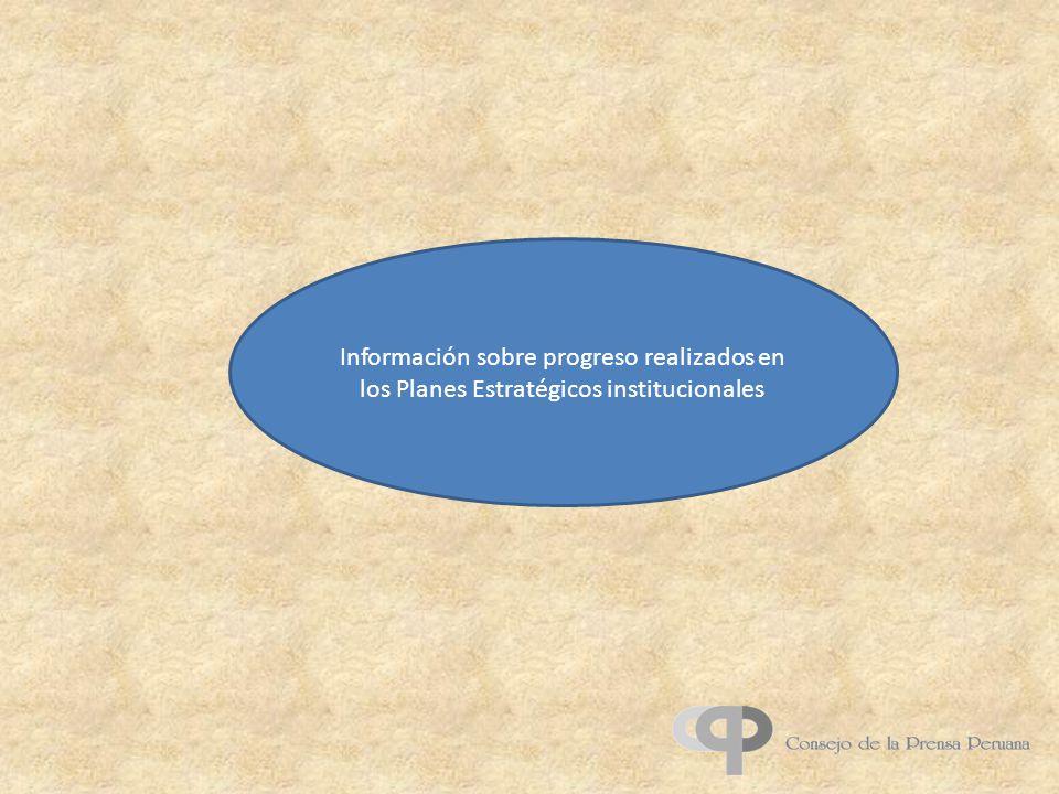 Información sobre progreso realizados en los Planes Estratégicos institucionales