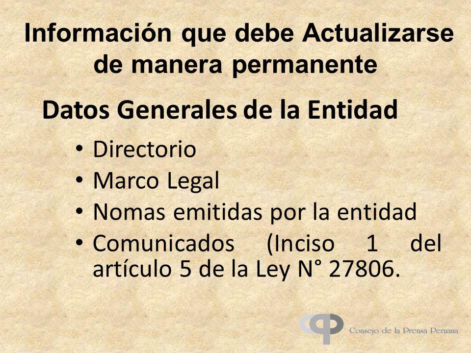 Información que debe Actualizarse de manera permanente Directorio Marco Legal Nomas emitidas por la entidad Comunicados (Inciso 1 del artículo 5 de la Ley N° 27806.