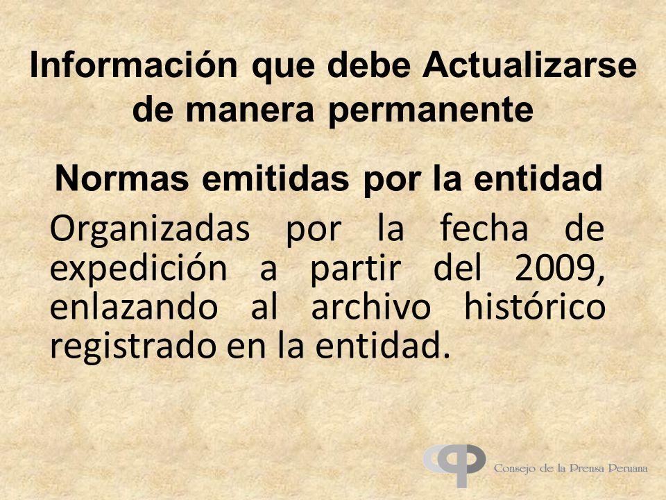 Información que debe Actualizarse de manera permanente Organizadas por la fecha de expedición a partir del 2009, enlazando al archivo histórico registrado en la entidad.