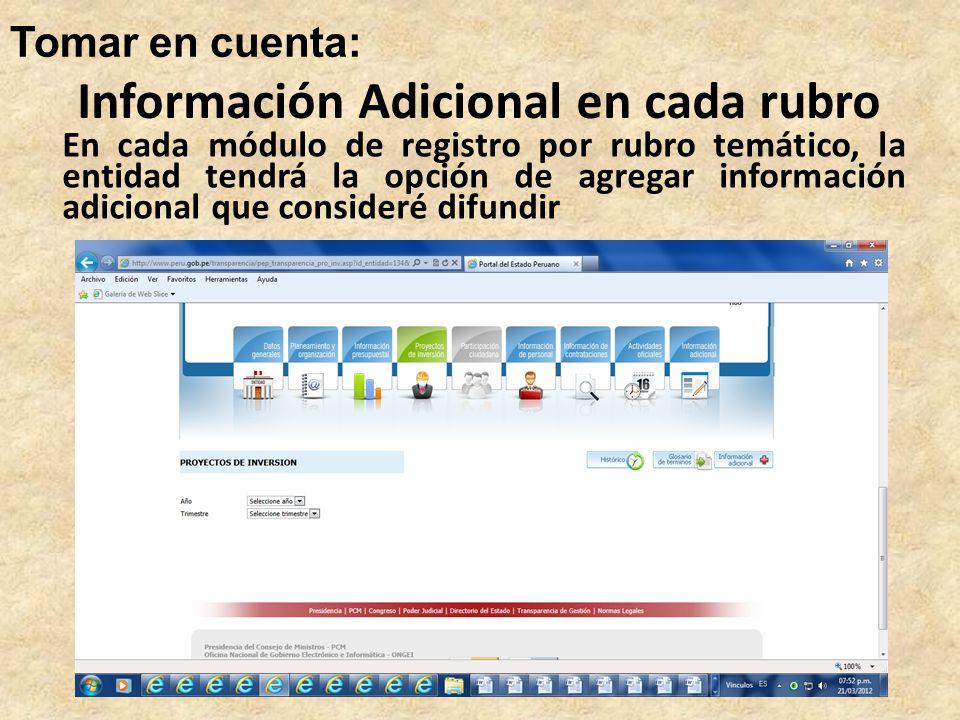 Tomar en cuenta: En cada módulo de registro por rubro temático, la entidad tendrá la opción de agregar información adicional que consideré difundir Información Adicional en cada rubro