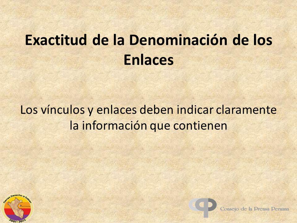 Exactitud de la Denominación de los Enlaces Los vínculos y enlaces deben indicar claramente la información que contienen