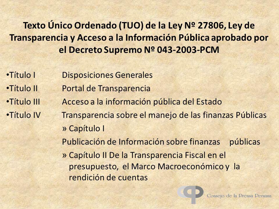 Título I Disposiciones Generales Título II Portal de Transparencia Título IIIAcceso a la información pública del Estado Título IV Transparencia sobre