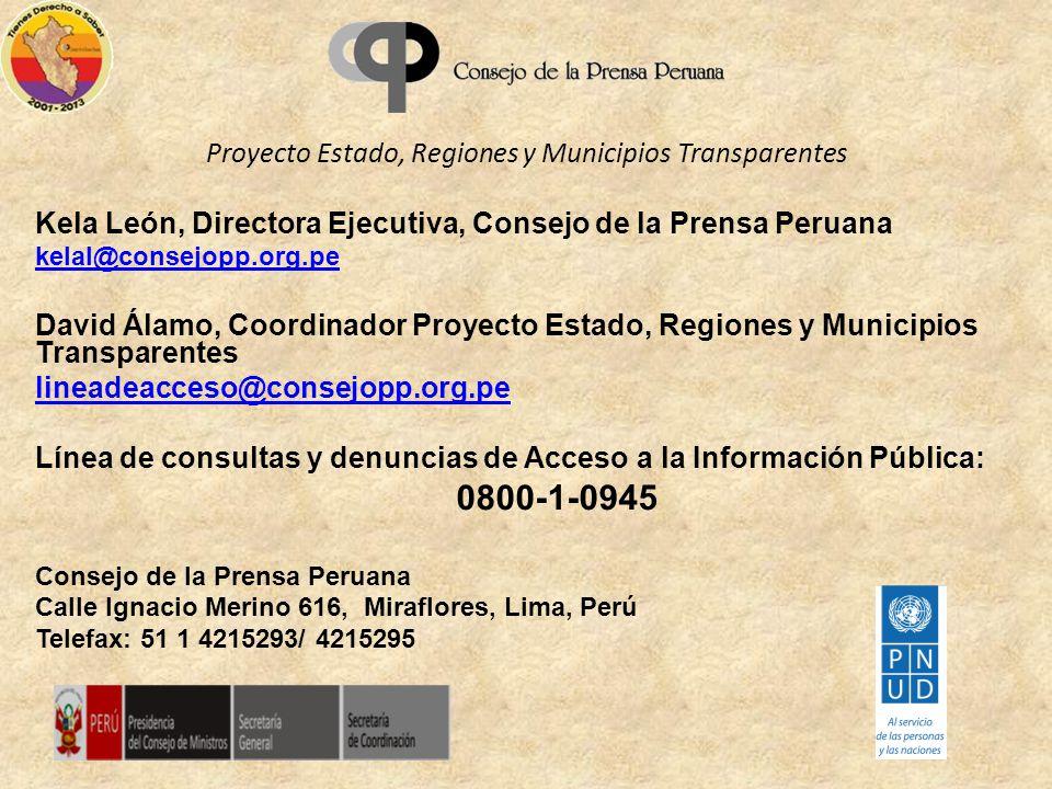 Proyecto Estado, Regiones y Municipios Transparentes Kela León, Directora Ejecutiva, Consejo de la Prensa Peruana kelal@consejopp.org.pe David Álamo,