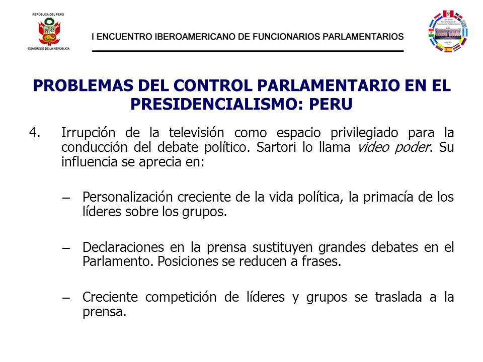 PROBLEMAS DEL CONTROL PARLAMENTARIO EN EL PRESIDENCIALISMO: PERU 4.Irrupción de la televisión como espacio privilegiado para la conducción del debate