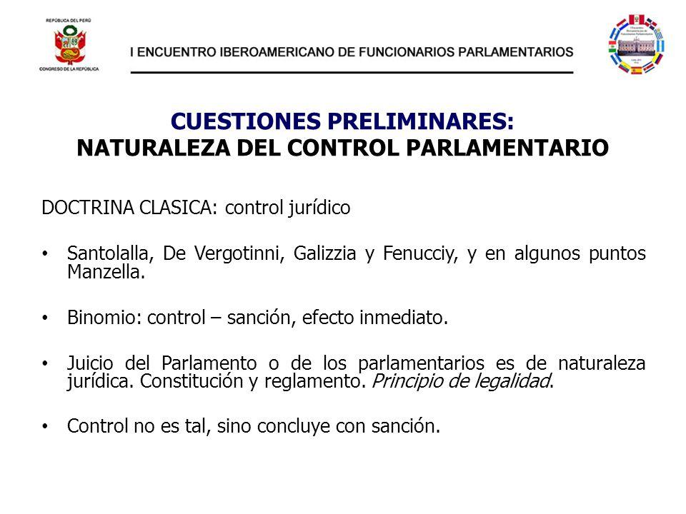 CUESTIONES PRELIMINARES: NATURALEZA DEL CONTROL PARLAMENTARIO DOCTRINA CLASICA: control jurídico Santolalla, De Vergotinni, Galizzia y Fenucciy, y en