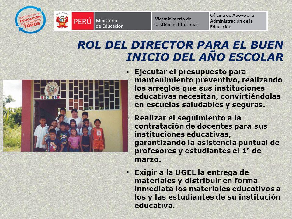 ¿CUÁL ES EL ROL DEL DIRECTOR COMO ACTOR EDUCATIVO? Viceministerio de Gestión Institucional Oficina de Apoyo a la Administración de la Educación