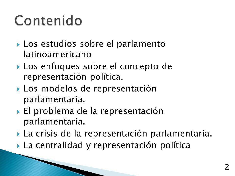 2 Los estudios sobre el parlamento latinoamericano Los enfoques sobre el concepto de representación política. Los modelos de representación parlamenta