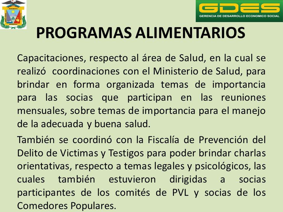 PROGRAMAS ALIMENTARIOS Capacitaciones, respecto al área de Salud, en la cual se realizó coordinaciones con el Ministerio de Salud, para brindar en for