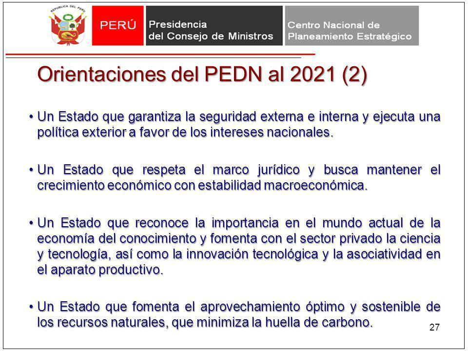 Orientaciones del PEDN al 2021 (2) Un Estado que garantiza la seguridad externa e interna y ejecuta una política exterior a favor de los intereses nac