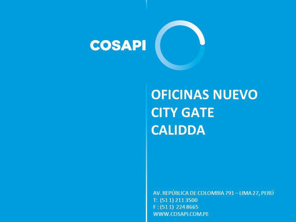 AV. REPÚBLICA DE COLOMBIA 791 – LIMA 27, PERÚ T: (51 1) 211 3500 F : (51 1) 224 8665 WWW.COSAPI.COM.PE OFICINAS NUEVO CITY GATE CALIDDA