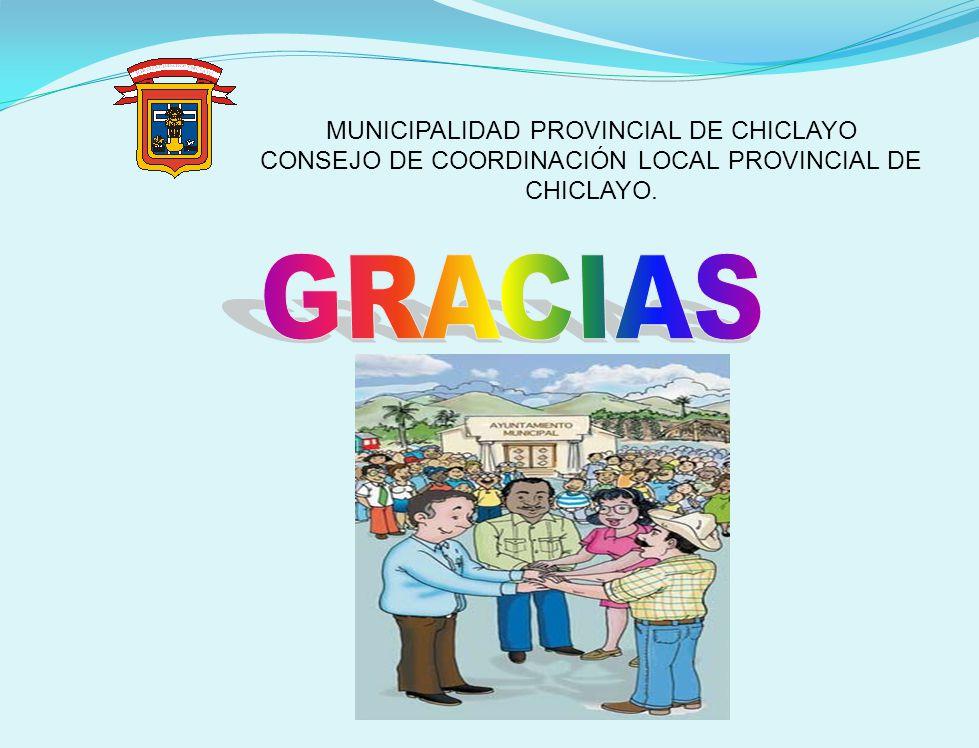 MUNICIPALIDAD PROVINCIAL DE CHICLAYO CONSEJO DE COORDINACIÓN LOCAL PROVINCIAL DE CHICLAYO.