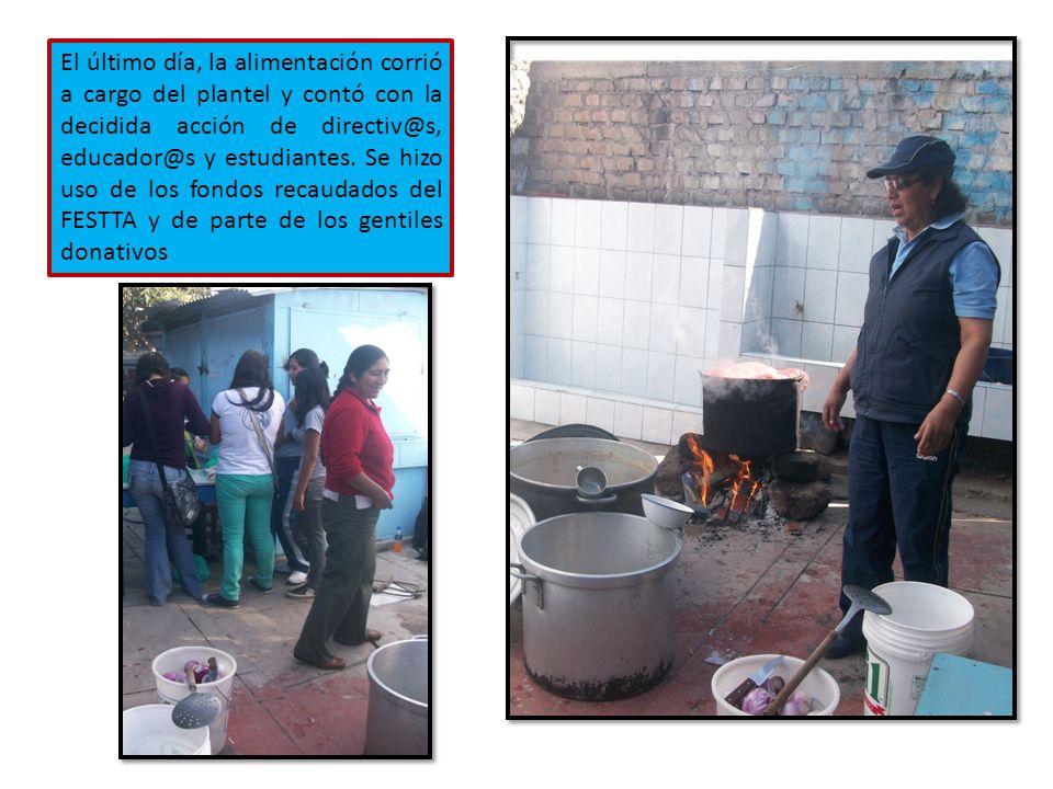 El último día, la alimentación corrió a cargo del plantel y contó con la decidida acción de directiv@s, educador@s y estudiantes.