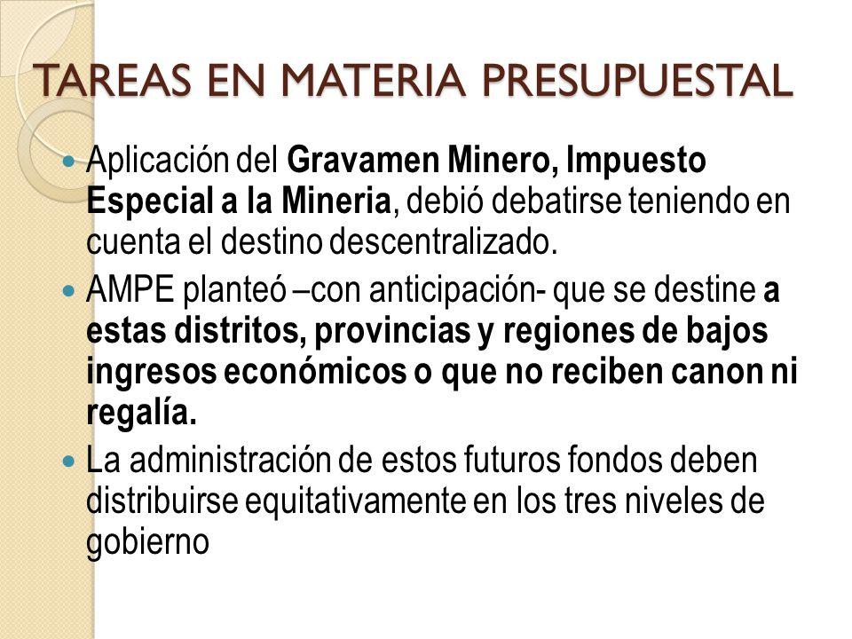 TAREAS EN MATERIA PRESUPUESTAL Aplicación del Gravamen Minero, Impuesto Especial a la Mineria, debió debatirse teniendo en cuenta el destino descentralizado.