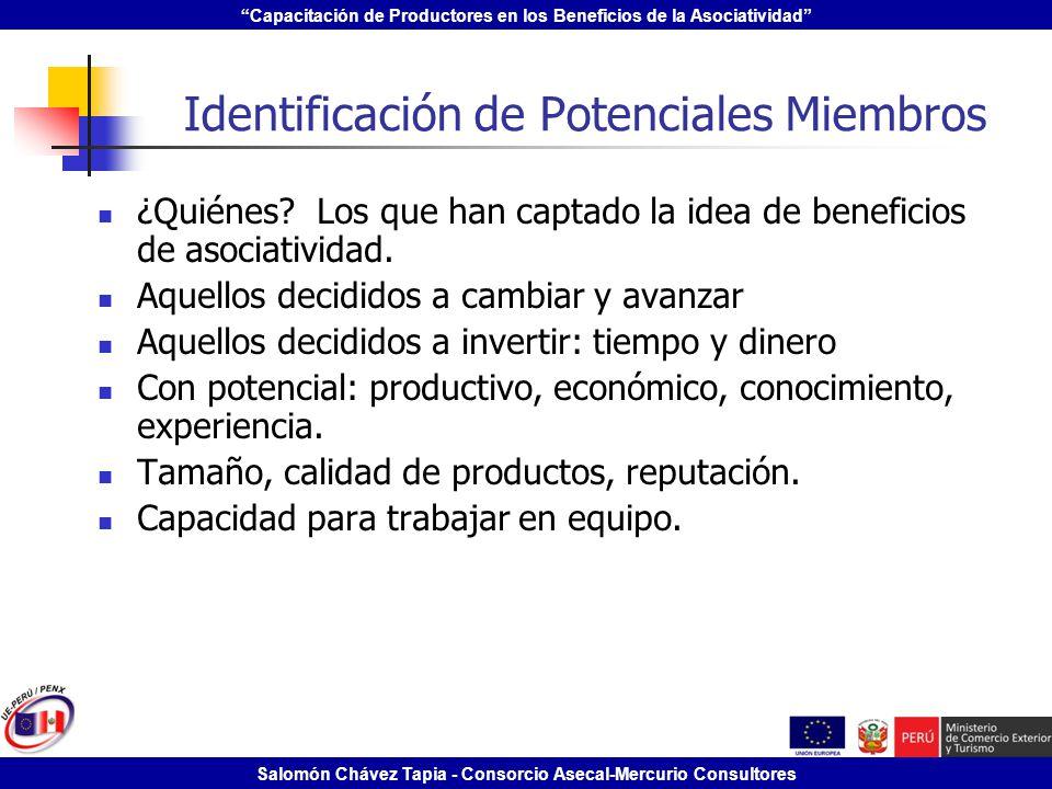 Capacitación de Productores en los Beneficios de la Asociatividad Salomón Chávez Tapia - Consorcio Asecal-Mercurio Consultores Identificación de Poten