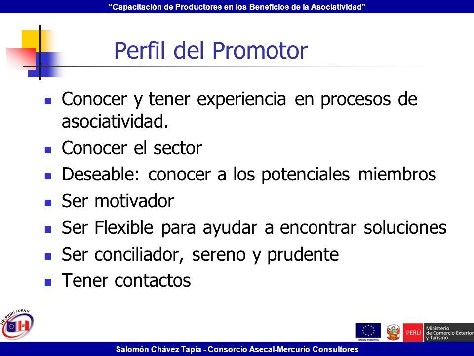 Capacitación de Productores en los Beneficios de la Asociatividad Salomón Chávez Tapia - Consorcio Asecal-Mercurio Consultores Perfil del Promotor Con
