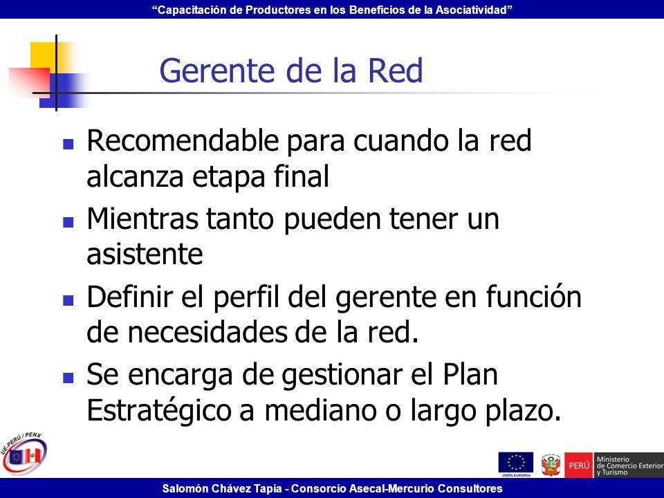 Capacitación de Productores en los Beneficios de la Asociatividad Salomón Chávez Tapia - Consorcio Asecal-Mercurio Consultores Gerente de la Red Recom