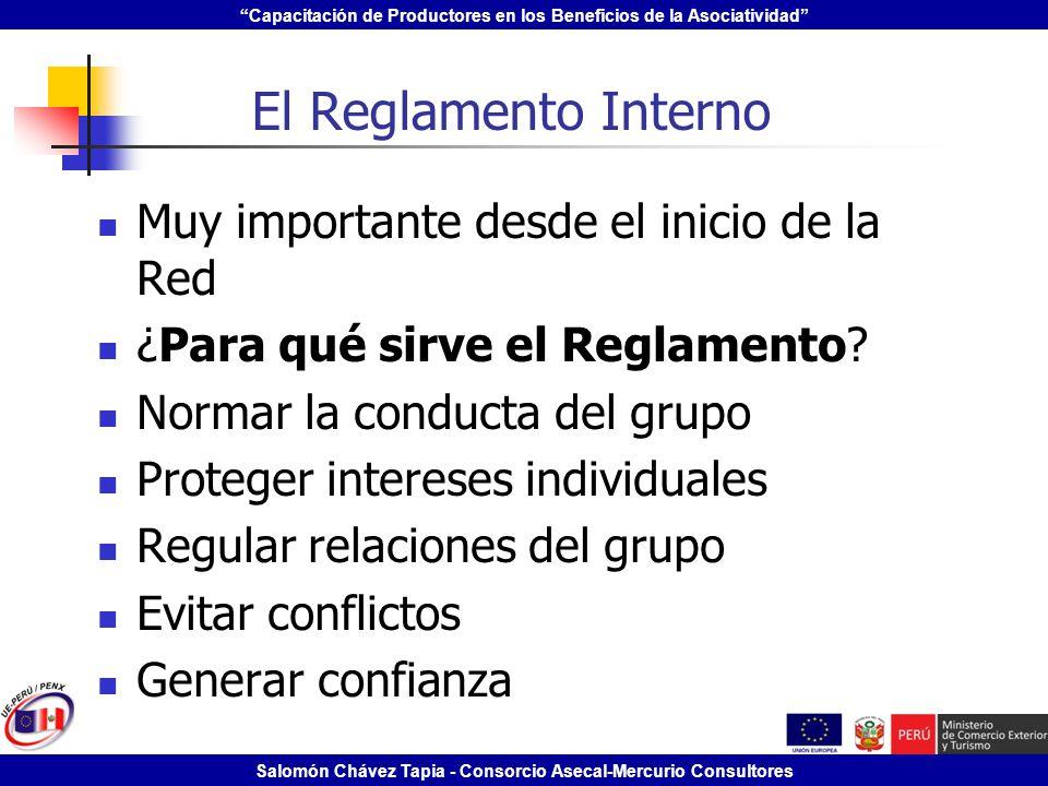 Capacitación de Productores en los Beneficios de la Asociatividad Salomón Chávez Tapia - Consorcio Asecal-Mercurio Consultores El Reglamento Interno M