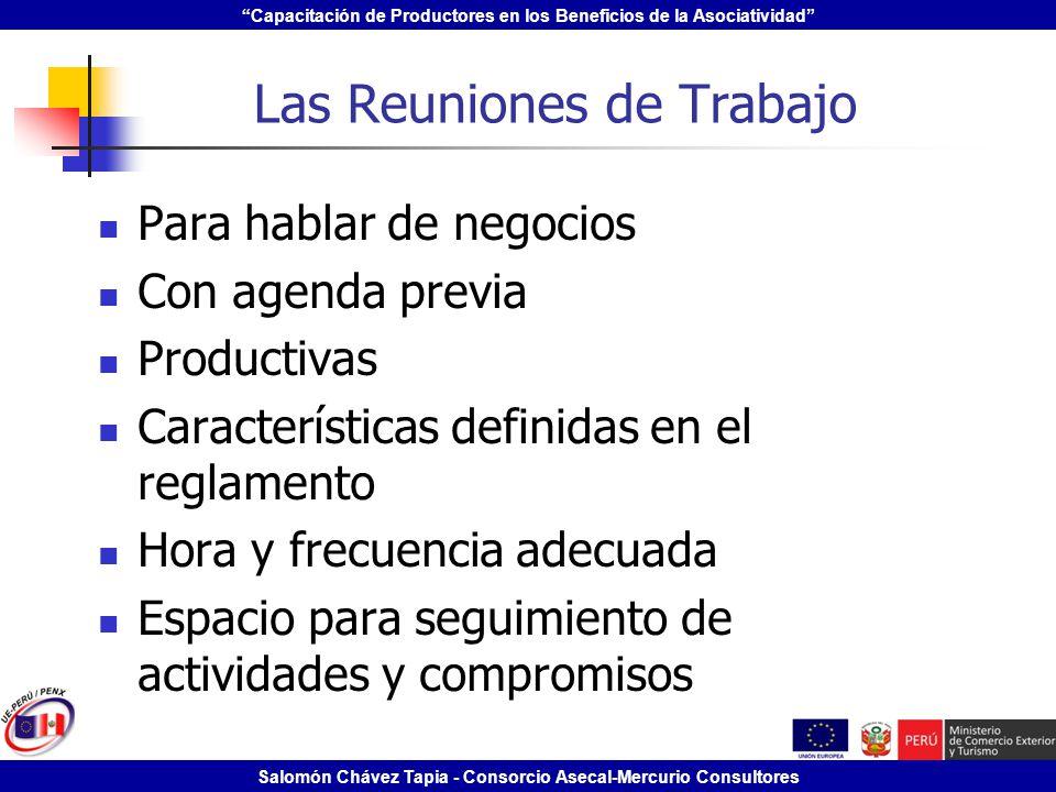 Capacitación de Productores en los Beneficios de la Asociatividad Salomón Chávez Tapia - Consorcio Asecal-Mercurio Consultores Las Reuniones de Trabaj
