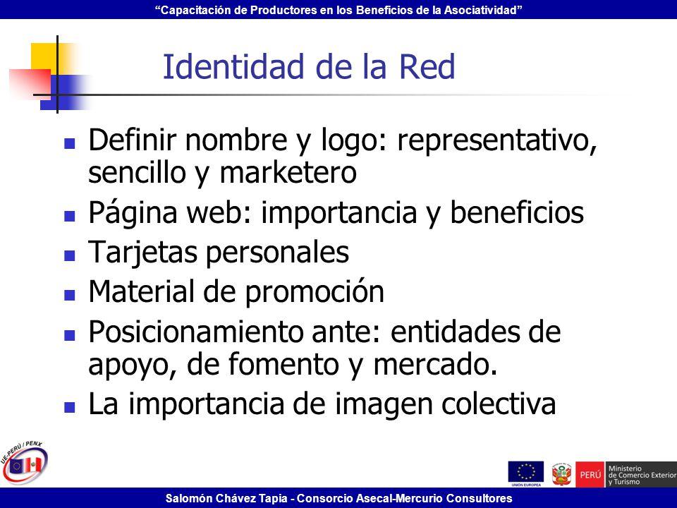 Capacitación de Productores en los Beneficios de la Asociatividad Salomón Chávez Tapia - Consorcio Asecal-Mercurio Consultores Identidad de la Red Def