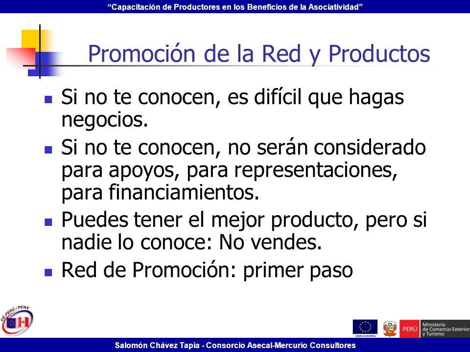 Capacitación de Productores en los Beneficios de la Asociatividad Salomón Chávez Tapia - Consorcio Asecal-Mercurio Consultores Promoción de la Red y P