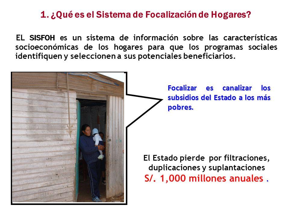 1. ¿Qué es el Sistema de Focalización de Hogares? EL SISFOH e s un sistema de información sobre las características socioeconómicas de los hogares par