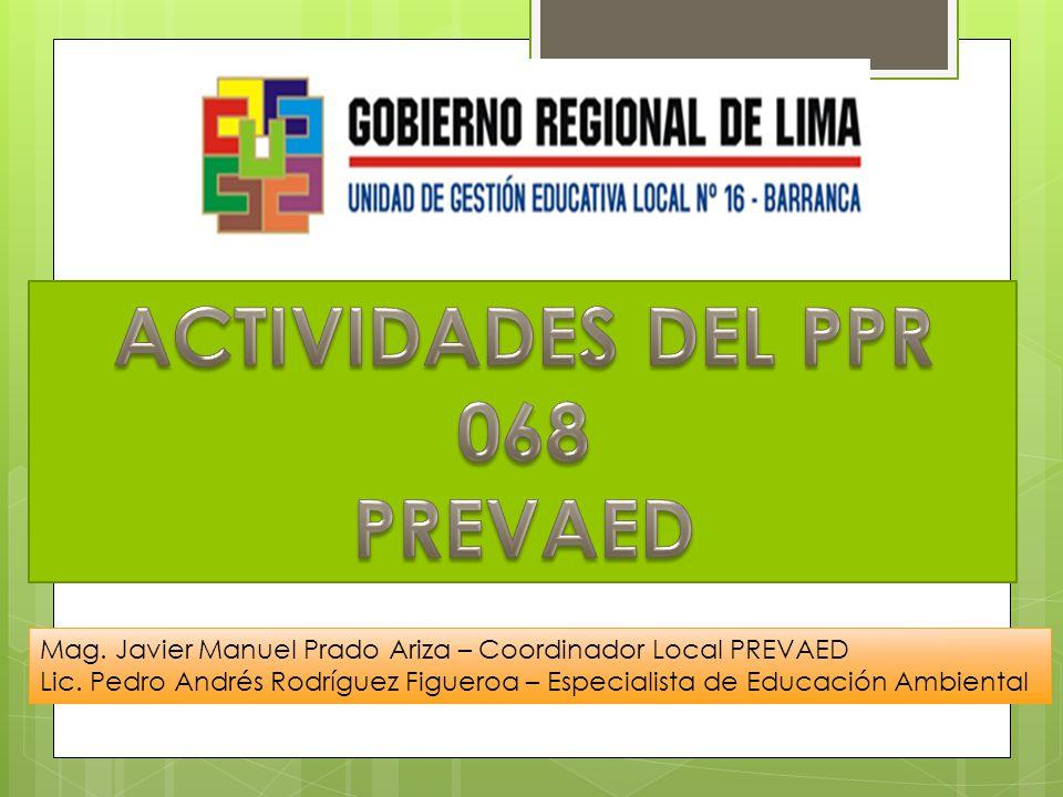 Mag.Javier Manuel Prado Ariza – Coordinador Local PREVAED Lic.