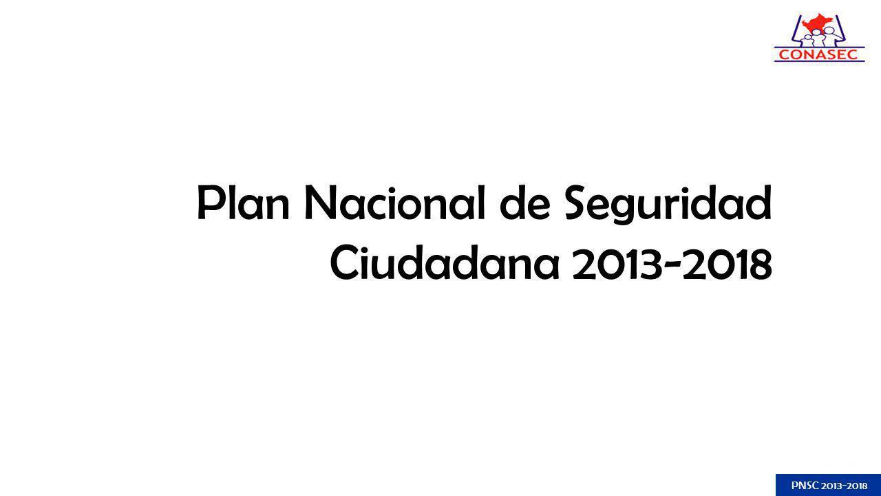 Plan Nacional de Seguridad Ciudadana 2013-2018 PNSC 2013-2018