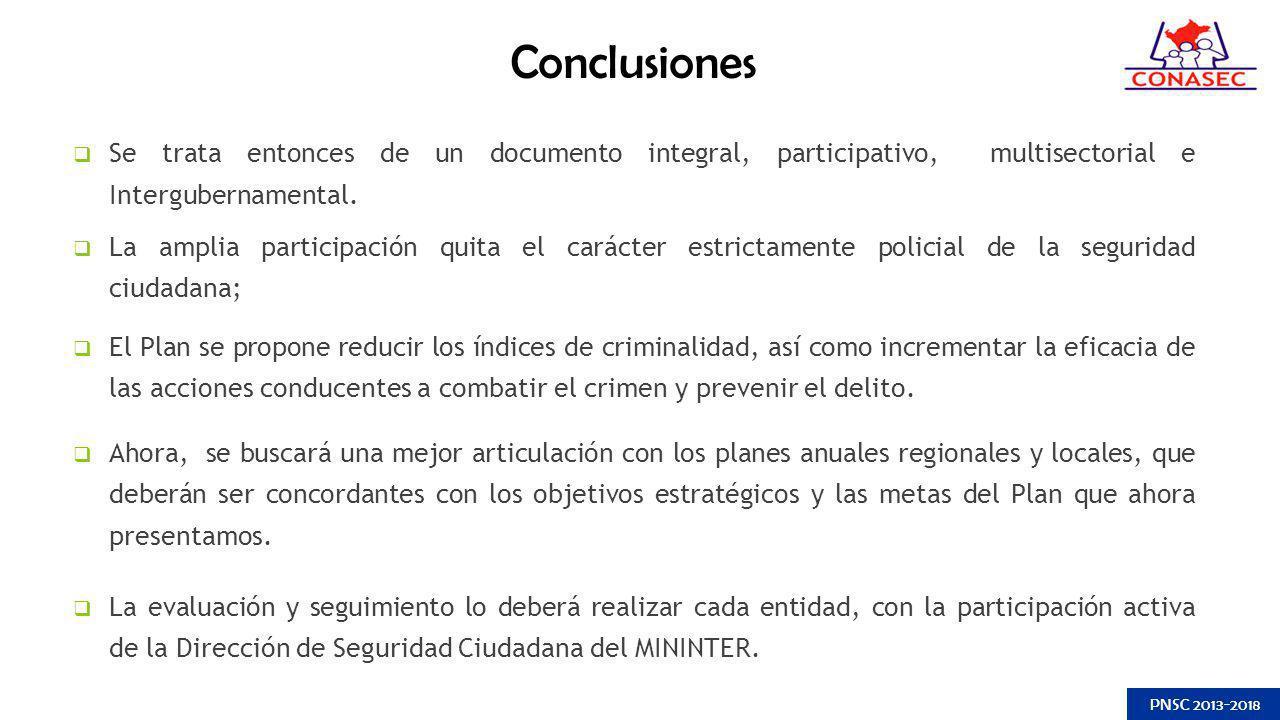 Conclusiones Se trata entonces de un documento integral, participativo, multisectorial e Intergubernamental. La amplia participación quita el carácter