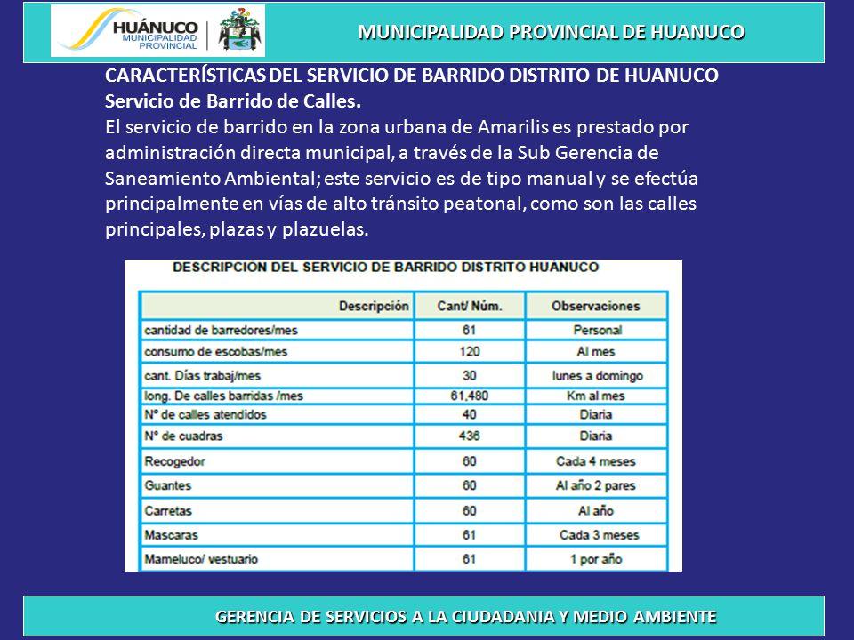 CARACTERÍSTICAS DEL SERVICIO DE BARRIDO DISTRITO DE HUANUCO Servicio de Barrido de Calles.