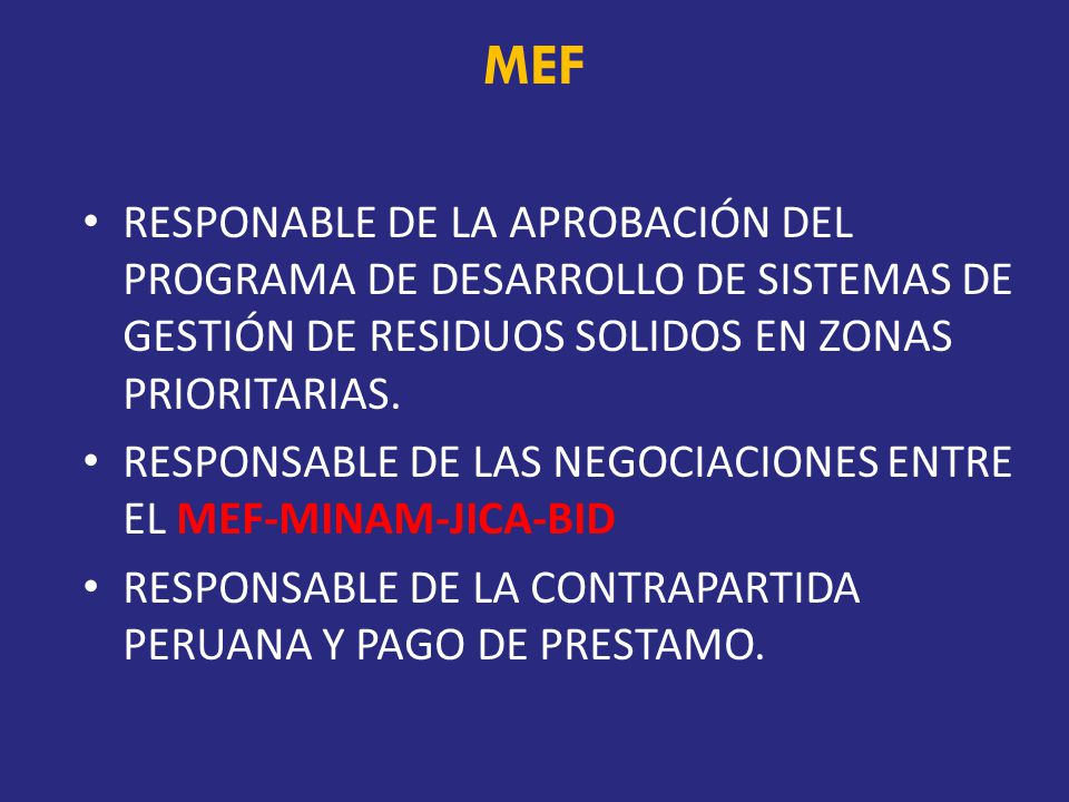MEF RESPONABLE DE LA APROBACIÓN DEL PROGRAMA DE DESARROLLO DE SISTEMAS DE GESTIÓN DE RESIDUOS SOLIDOS EN ZONAS PRIORITARIAS.