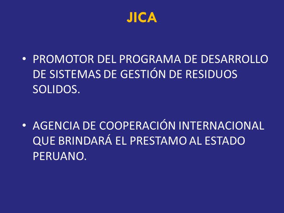JICA PROMOTOR DEL PROGRAMA DE DESARROLLO DE SISTEMAS DE GESTIÓN DE RESIDUOS SOLIDOS.