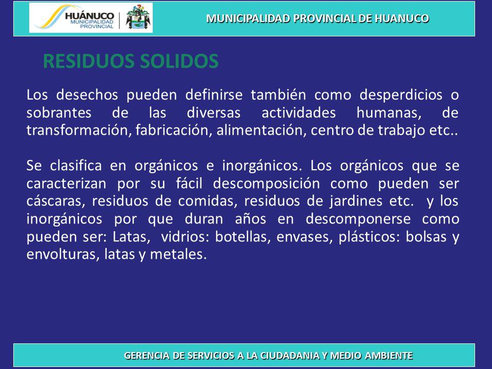 Características de los residuos sólidos MUNICIPALIDAD PROVINCIAL DE HUANUCO GERENCIA DE SERVICIOS A LA CIUDADANIA Y MEDIO AMBIENTE