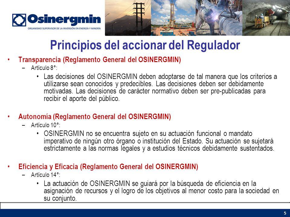 Principios del accionar del Regulador Transparencia (Reglamento General del OSINERGMIN) –Artículo 8°: Las decisiones del OSINERGMIN deben adoptarse de