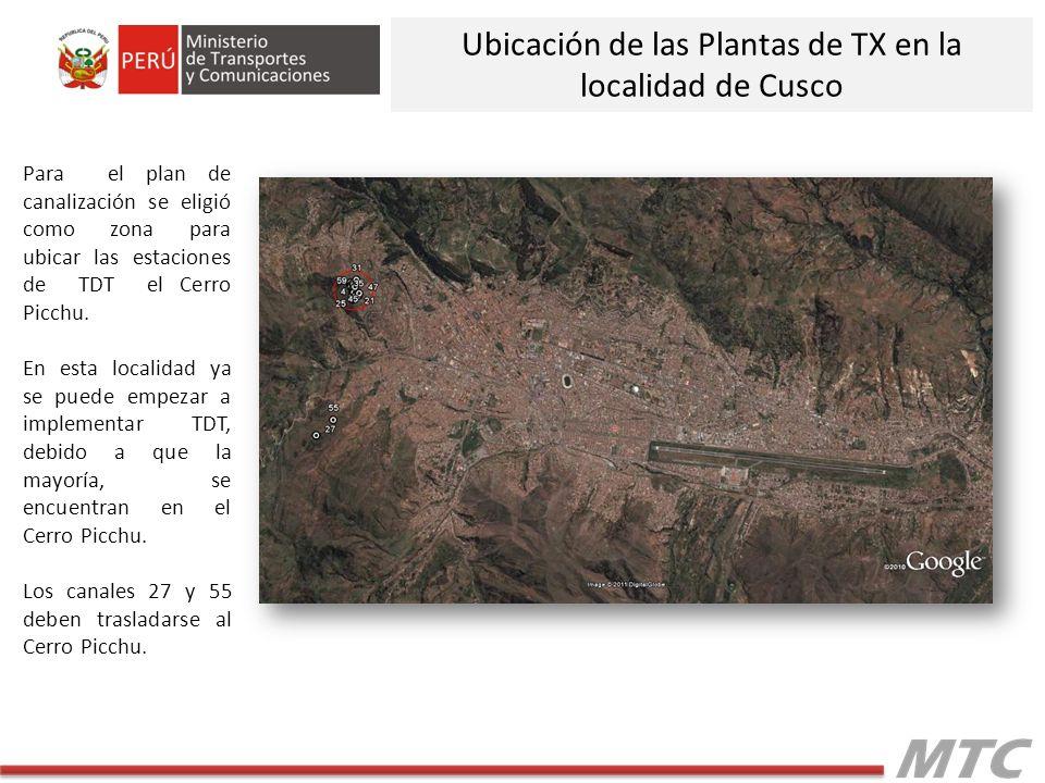 Para el plan de canalización se eligió como zona para ubicar las estaciones de TDT el Cerro Picchu. En esta localidad ya se puede empezar a implementa