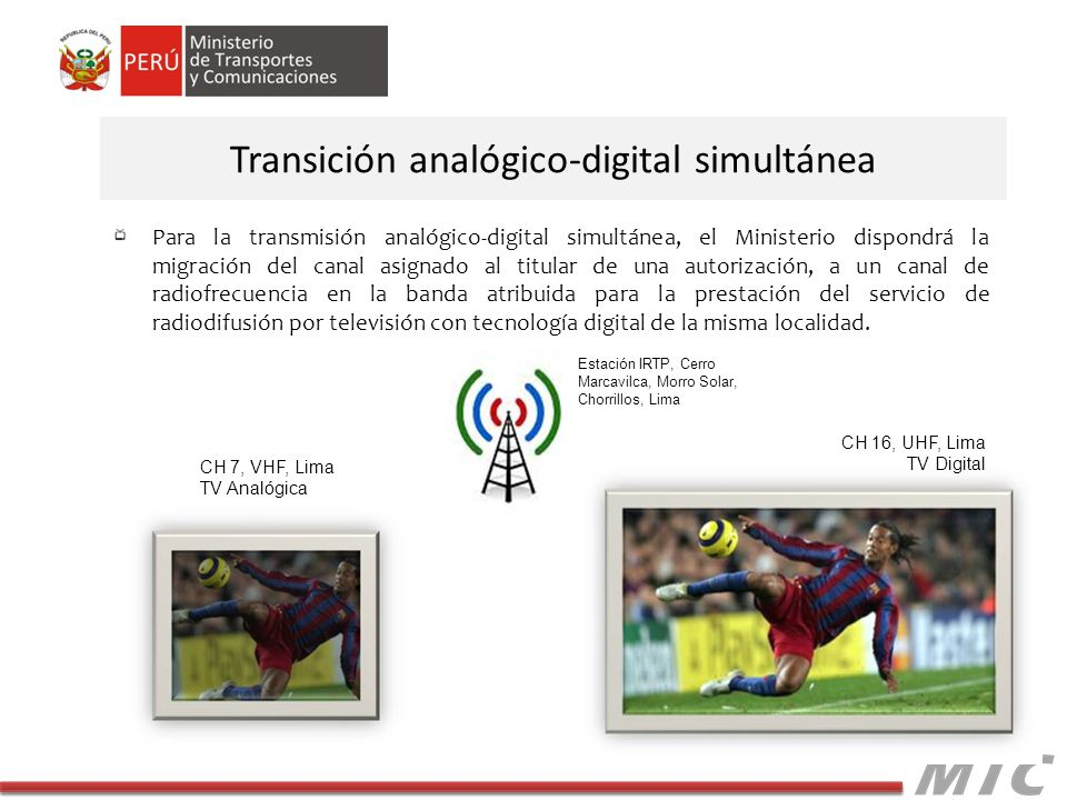 Para la transmisión analógico-digital simultánea, el Ministerio dispondrá la migración del canal asignado al titular de una autorización, a un canal d