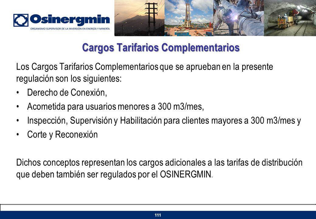 Cargos Tarifarios Complementarios Los Cargos Tarifarios Complementarios que se aprueban en la presente regulación son los siguientes: Derecho de Conex