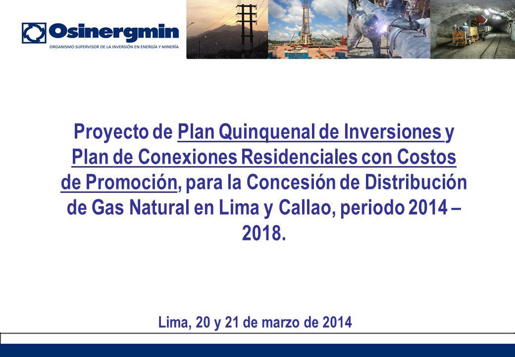 Proyecto de Plan Quinquenal de Inversiones y Plan de Conexiones Residenciales con Costos de Promoción, para la Concesión de Distribución de Gas Natura