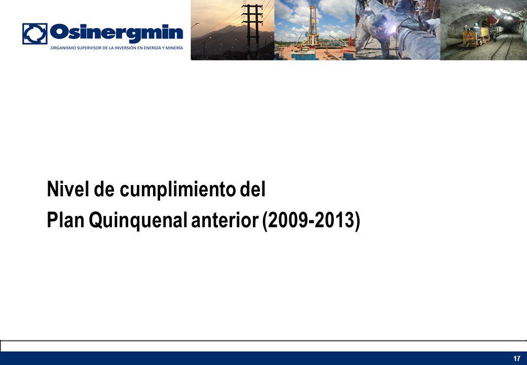 Nivel de cumplimiento del Plan Quinquenal anterior (2009-2013) 17