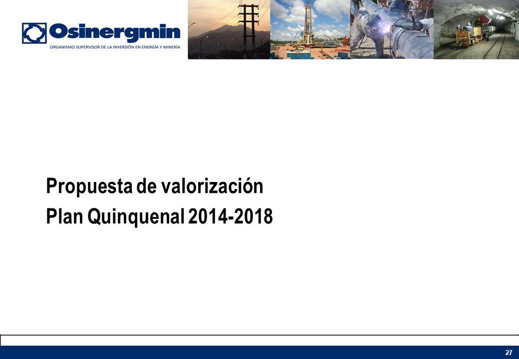 Propuesta de valorización Plan Quinquenal 2014-2018 27