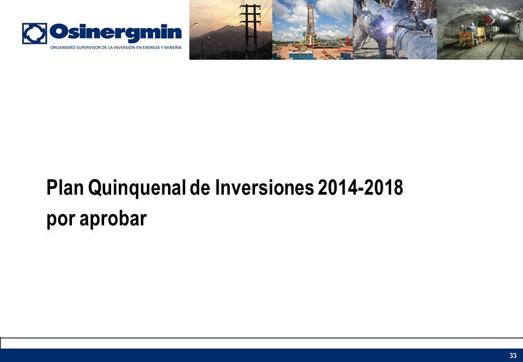 Plan Quinquenal de Inversiones 2014-2018 por aprobar 33