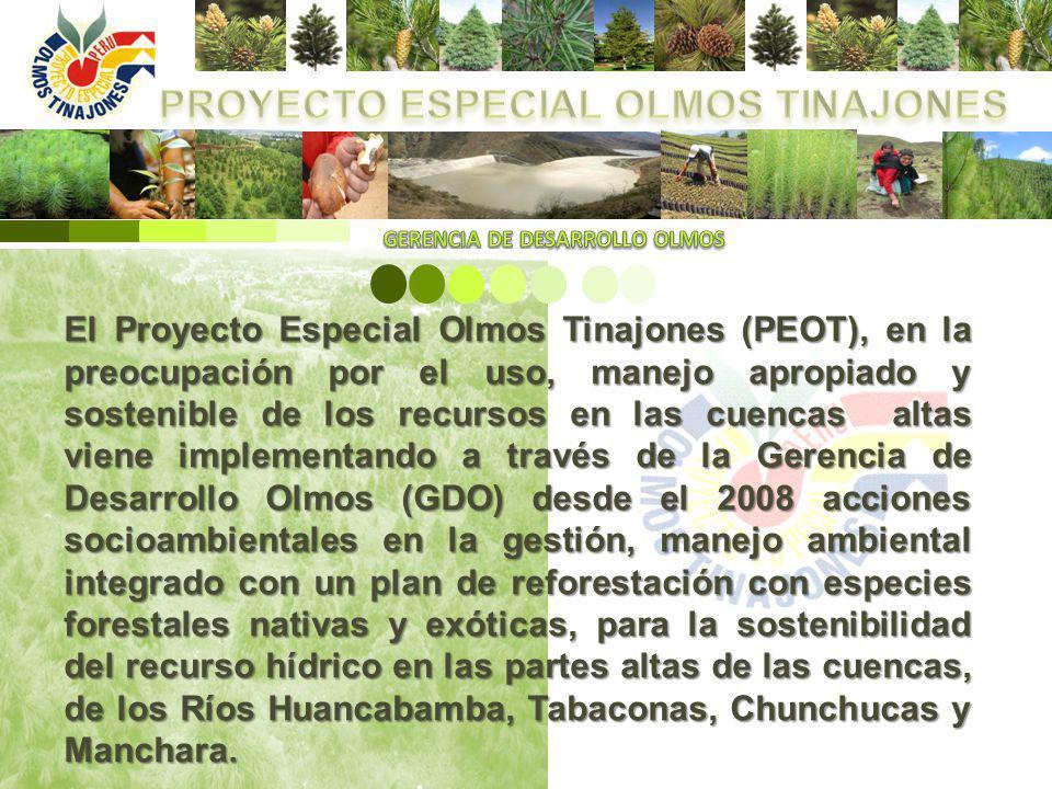 El Proyecto Especial Olmos Tinajones (PEOT), en la preocupación por el uso, manejo apropiado y sostenible de los recursos en las cuencas altas viene i