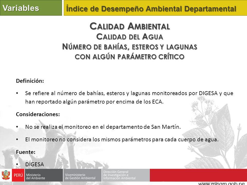 Definición: Se refiere al número de bahías, esteros y lagunas monitoreados por DIGESA y que han reportado algún parámetro por encima de los ECA. Consi