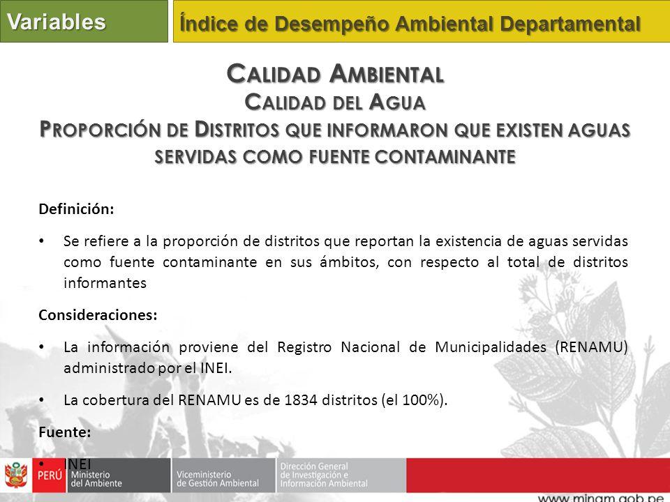 Definición: Se refiere a la proporción de distritos que reportan la existencia de aguas servidas como fuente contaminante en sus ámbitos, con respecto al total de distritos informantes Consideraciones: La información proviene del Registro Nacional de Municipalidades (RENAMU) administrado por el INEI.