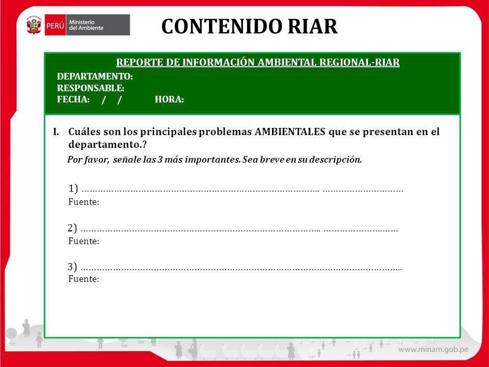 CONTENIDO RIAR REPORTE DE INFORMACIÓN AMBIENTAL REGIONAL-RIAR I.Cuáles son los principales problemas AMBIENTALES que se presentan en el departamento.?